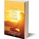 How You Can Heal – My New Book is on Amazon!